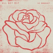 All Get Out - Rose