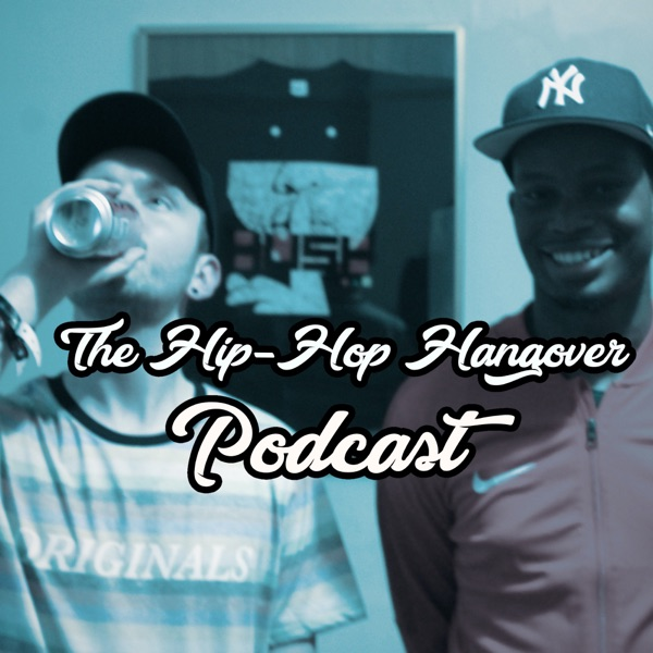 The Hip-Hop Hangover Podcast