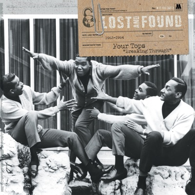 Lost and Found: Breaking Through (1963-1964) - The Four Tops