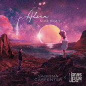 Alien (M-22 Remix) - Sabrina Carpenter & Jonas Blue