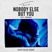 Nobody Else But You (feat. Kranium) [Ricky Blaze Remix] - Single