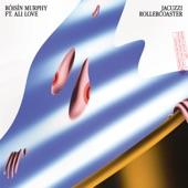Róisín Murphy - Jacuzzi Rollercoaster (feat. Ali Love)