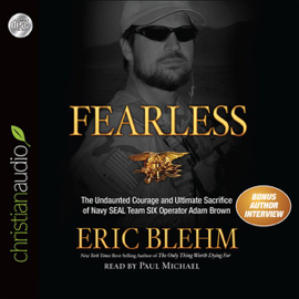 Fearless: The Undaunted Courage and Ultimate Sacrifice of Navy Seal Team Six Operator Adam Brown audiobook
