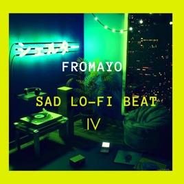 Sad Lofi Type Beat 3 - Single by FROMAYO