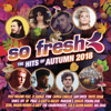So Fresh: The Hits of Autumn 2018 - Various Artists
