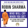 Robin Sharma - Who Will Cry When You Die?