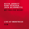 Gary Peacock, Jack DeJohnette & Keith Jarrett - My Foolish Heart (Live at Montreux)  artwork
