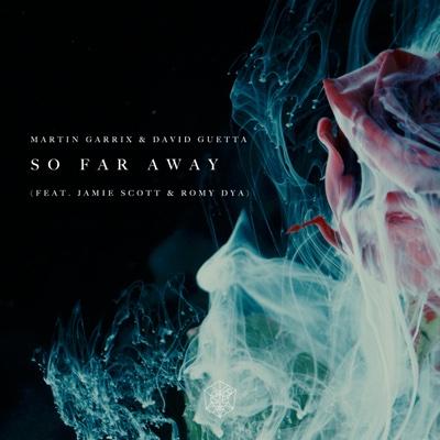 So Far Away (feat. Jamie Scott & Romy Dya) - Martin Garrix & David Guetta song