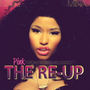 Nicki Minaj - Pink Friday: Roman Reloaded the Re-Up (Booklet Version)