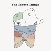 The Tender Things - Ride It on Through