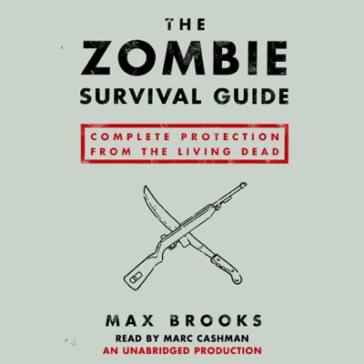 The Zombie Survival Guide: Complete Protection from the Living Dead (Unabridged)