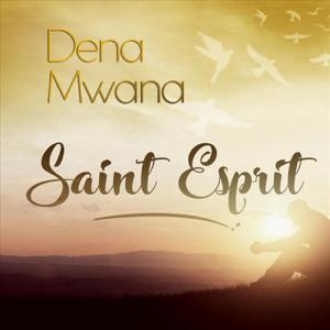 Dena Mwana - Saint-Esprit