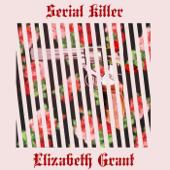 Serial Killer - Elizabeth Grant