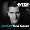 Faze DJ Set #81: Sven Tasnadi (DJ Mix) - Sven Tasnadi