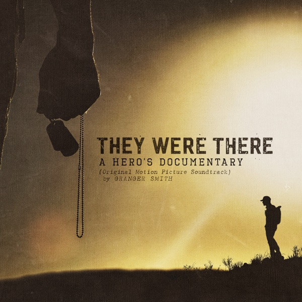 They Were There: A Hero's Documentary (Original Motion Picture Soundtrack)