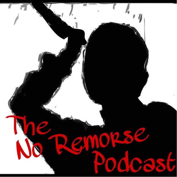 The No Remorse Podcast