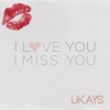 Download Video I Love You I Miss You - UKAYS