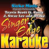Sicko Mode (Originally Performed By Travis Scott, Juicy J, Swae Lee & Drake) [Instrumental]-Singer's Edge Karaoke
