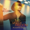 Two Lanes of Freedom (Accelerated Deluxe Edition), Tim McGraw