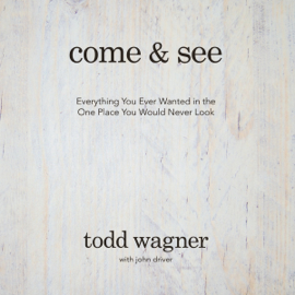 Come and See: Everything You Ever Wanted in the One Place You Would Never Look (Unabridged) audiobook