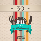 Jazz in the Restaurant: 30 The Very Best of Moody Jazz for Dinner and Cocktails Party