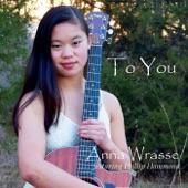 Anna Wrasse - To You (feat. Phillip Hammond) feat. Phillip Hammond