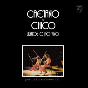 Caetano Veloso & Chico Buarque - Caetano e Chico Juntos e Ao Vivo (Live 1972)