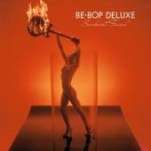 Be Bop Deluxe - Sleep That Burns