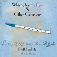 Whistle for the Feis & Other Occasions (feat. Vidar Skrede) by Brett Lipshutz on Apple Music