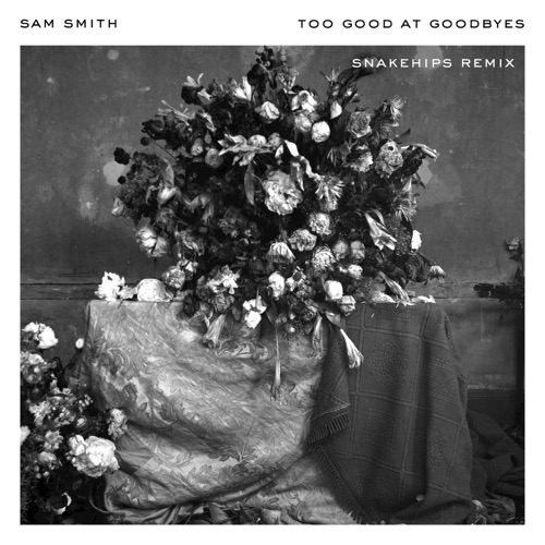 Sam Smith & Snakehips - Too Good at Goodbyes (Snakehips Remix) - Single