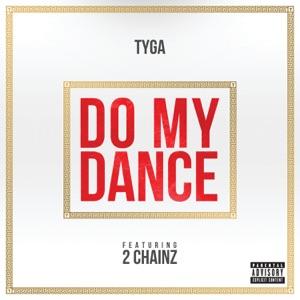 Do My Dance (feat. 2 Chainz) - Single