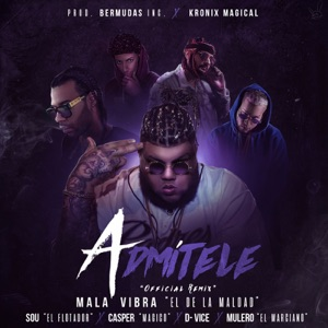 Admitele (Remix) [feat. Sou El Flotador, Casper Mágico, D-vice & Mulero El Marciano] - Single Mp3 Download