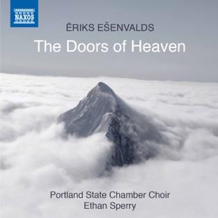 Ēriks Ešenvalds: The Doors of Heaven – Portland State University Chamber Choir & Ethan Sperry