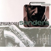 Pharoah Sanders - The Creator Has a Master Plan
