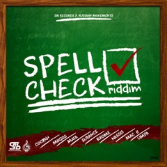 Spell Check Riddim