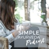 The Simple Ayurveda Podcast