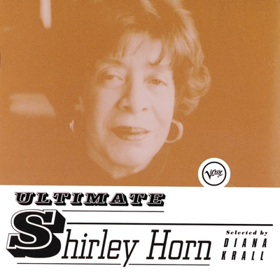 Ultimate Shirley Horn ((Selected by Diana Krall)) - Shirley Horn