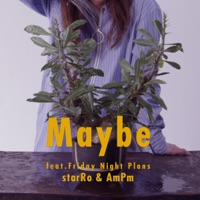 Maybe (feat. Friday Night Plans) - Single