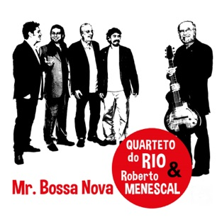 Mr. Bossa Nova (feat. Roberto Menescal) – Quarteto do Rio