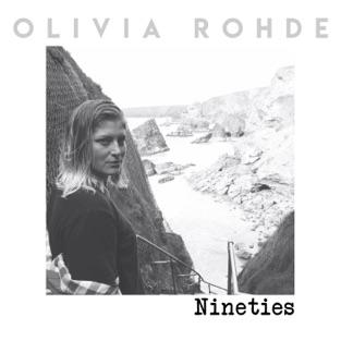 Nineties – Olivia Rohde
