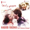 Habibi Radha Arabic Version From Jab Harry Met Sejal Single