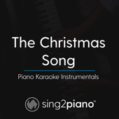 The Christmas Song Higher Key Originally Performed By Nat King Cole [Piano Karaoke Version] Sing2Piano - Sing2Piano