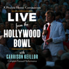 Garrison Keillor, Royal Academy of Radio Actors & Special Guests - A Prairie Home Companion: Live from the Hollywood Bowl  artwork