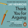 Jay Heinrichs - Thank You for Arguing
