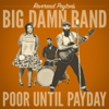 The Reverend Peyton's Big Damn Band - Poor Until Payday  artwork