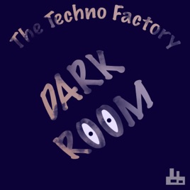 ‎Dark Room - Single by The Techno Factory on iTunes