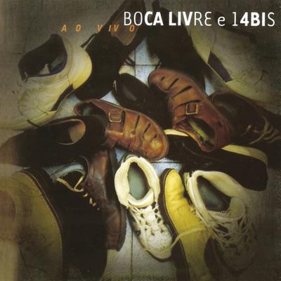 Boca Livre e 14 Bis (Ao Vivo) - Boca Livre