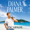 Diana Palmer - Escapade (Unabridged)  artwork