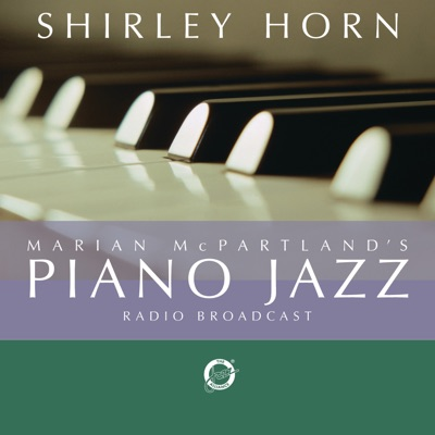 Marian McPartland's Piano Jazz With Guest Shirley Horn - Shirley Horn