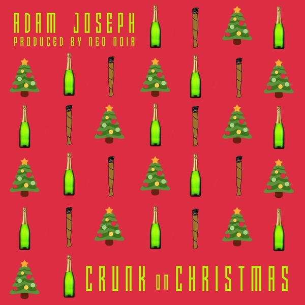 Adam Joseph - Crunk on Christmas (feat. Neo Noir) - Single